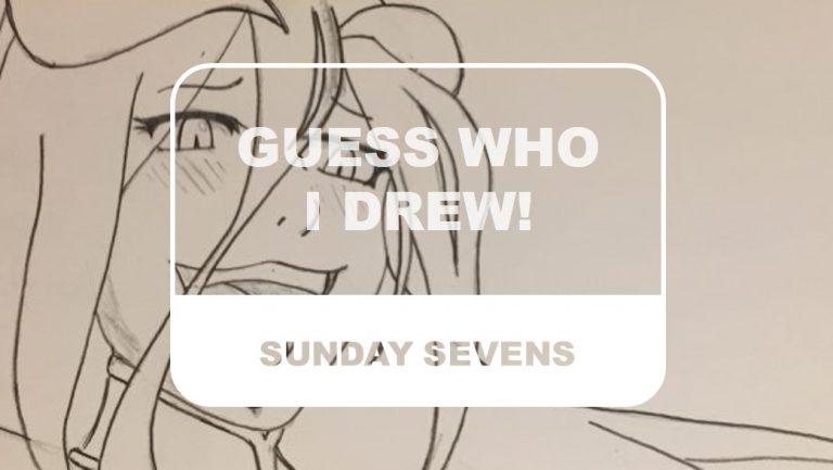 The Otaku Author Sunday Sevens Guess Who I Drew!