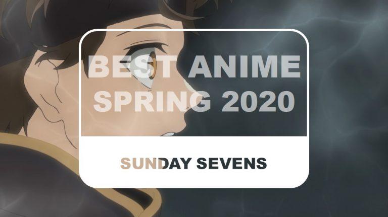 The Otaku Author Sunday Sevens Best Anime Spring 2020