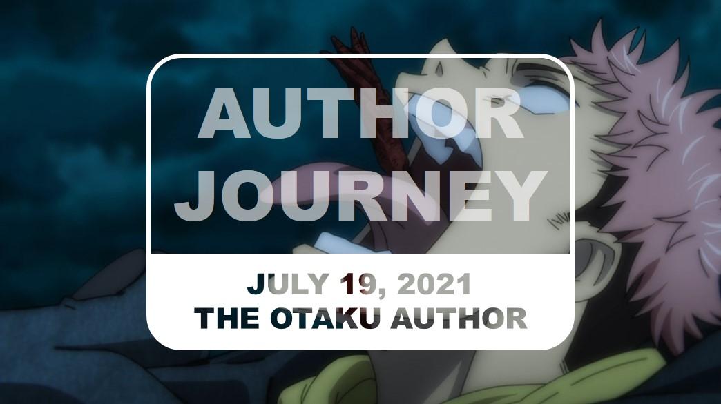 The Otaku Author Journey July 19 2021