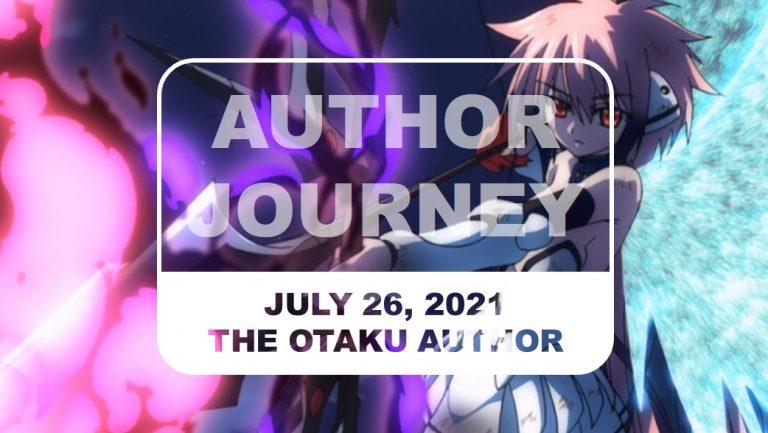 The Otaku Author Journey July 26 2021