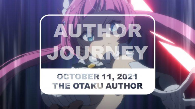 The Otaku Author Journey October 11 2021